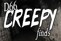 D66 Creepy Finds